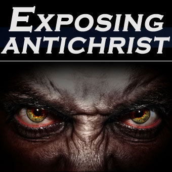 EXPOSING THE ANTICHRIST