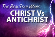 The Real Star Wars: Christ Vs Antichrist