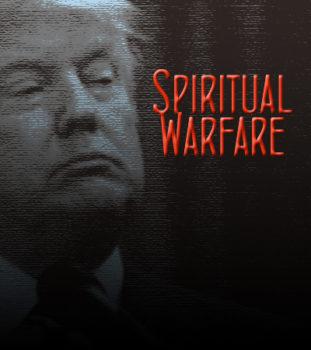 Spiritual Warfare Behind Trump's Presidency - News2morrow