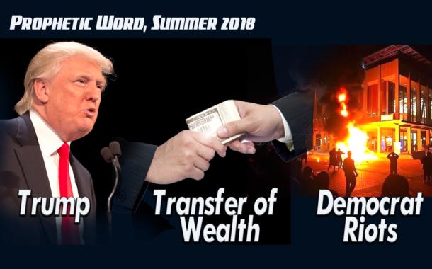 Prophecy: Trump, Transfer of Wealth, Democrat Riots